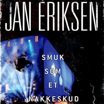 Jan Eriksen (f. 1958): Smuk som et nakkeskud
