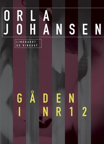 Orla Johansen (f. 1912): Gåden i nr. 12