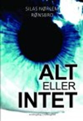 Silas Nørlem Rønsbro: Alt eller intet : erindringsbog