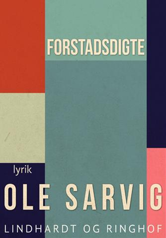 Ole Sarvig: Forstadsdigte