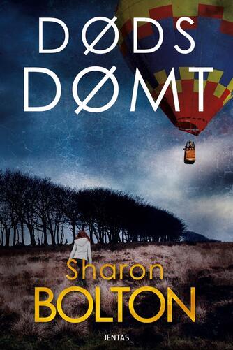 Sharon Bolton: Dødsdømt : krimi