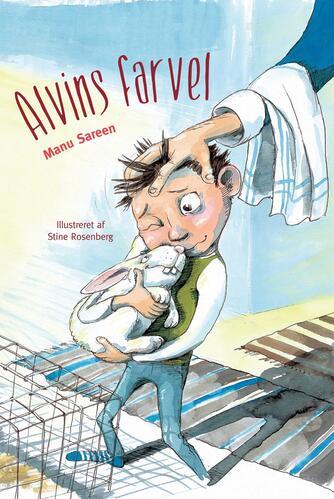 Manu Sareen, Stine Rosenberg: Alvins farvel
