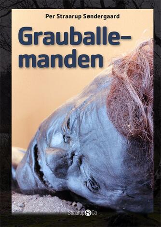 Per Straarup Søndergaard: Grauballemanden