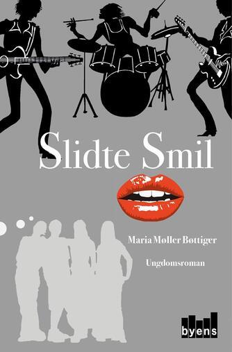 Maria Møller Bøttiger (f. 1987): Slidte smil