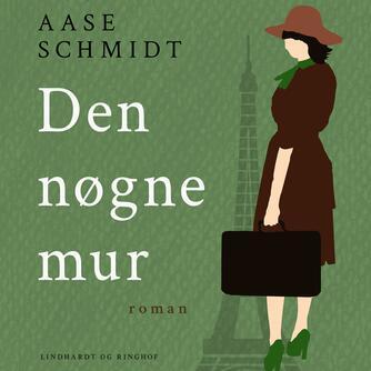 Aase Schmidt (f. 1935): Den nøgne mur : roman