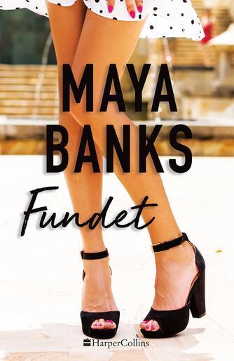 Maya Banks: Fundet