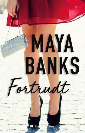 Maya Banks: Fortrudt