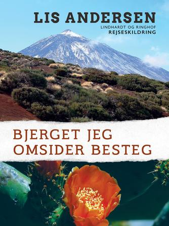 Lis Andersen (f. 1918): Bjerget jeg omsider besteg