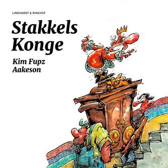 Kim Fupz Aakeson: Stakkels konge