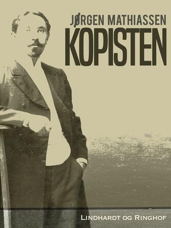 Jørgen Mathiassen: Kopisten