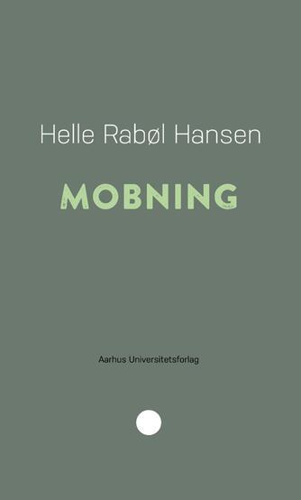 Helle Rabøl Hansen: Mobning