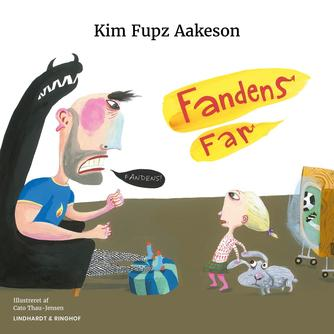 Kim Fupz Aakeson: Fandens far!