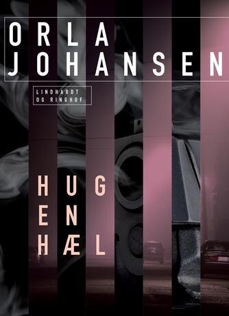 Orla Johansen (f. 1912): Hug en hæl