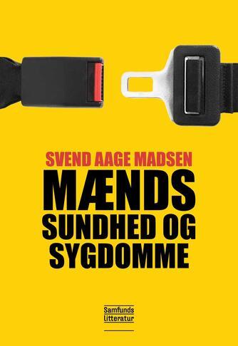 Svend Aage Madsen (f. 1950): Mænds sundhed og sygdomme