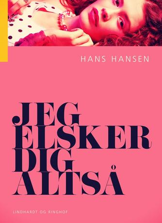 Hans Hansen (f. 1939): Jeg elsker dig altså