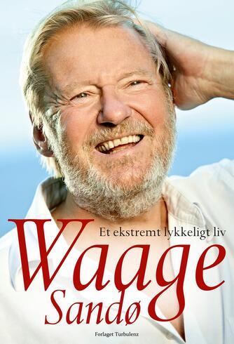 Waage Sandø: Et ekstremt lykkeligt liv