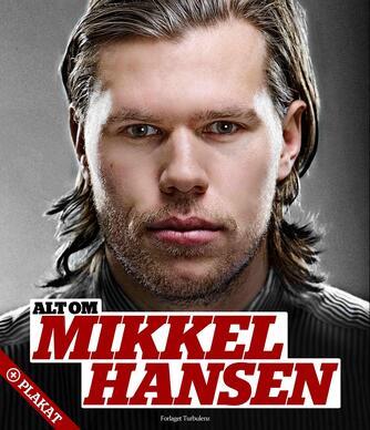 Maria Lundsby Krüger: Alt om Mikkel Hansen