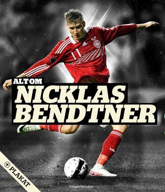 Steffen Gronemann: Alt om Bendtner