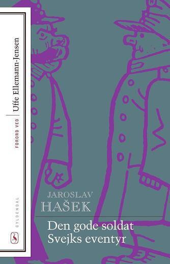 Jaroslav Hašek: Den gode soldat Svejks eventyr (Ved Eigil Steffensen)