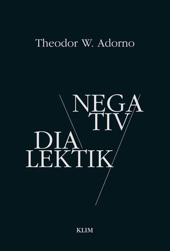 Theodor W. Adorno: Negativ dialektik