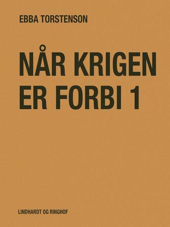 Ebba Torstenson: Når krigen er forbi. 1