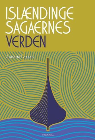 Annette Lassen: Islændingesagaernes verden