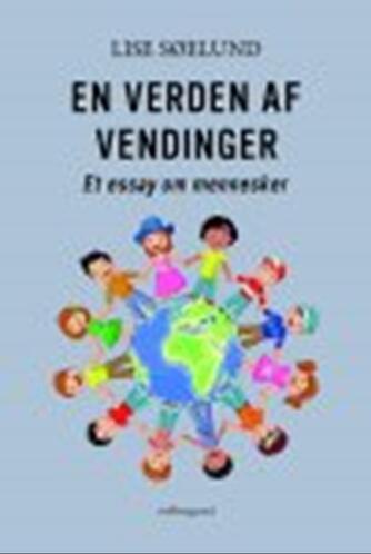 Lise Søelund: En verden af vendinger : et essay om mennesker