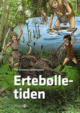 Per Straarup Søndergaard: Ertebølletiden