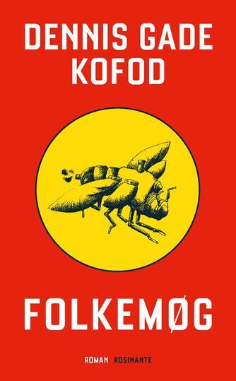 Dennis Gade Kofod: Folkemøg : roman