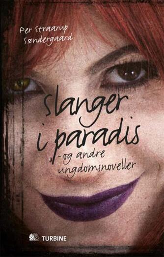 Per Straarup Søndergaard: Slanger i paradis - og andre ungdomsnoveller