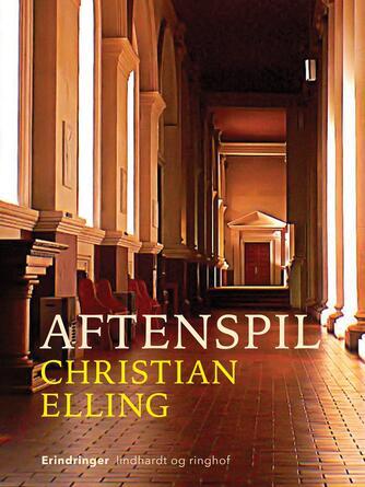 Christian Elling: Aftenspil