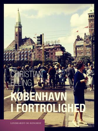 Christian Elling: København i fortrolighed