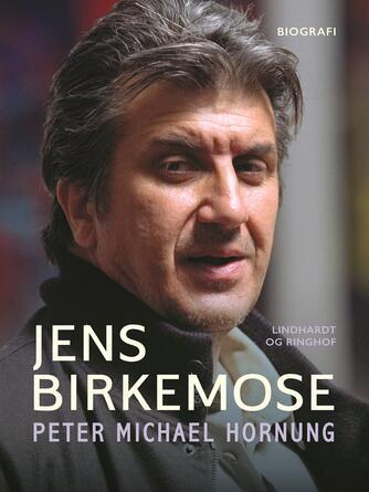 Peter Michael Hornung: Jens Birkemose
