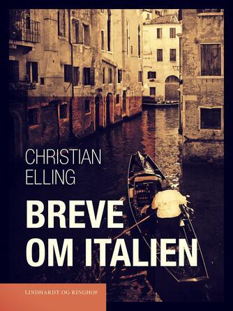 Christian Elling: Breve om Italien