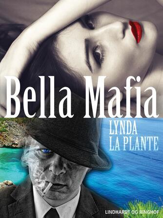 Lynda La Plante: Bella Mafia