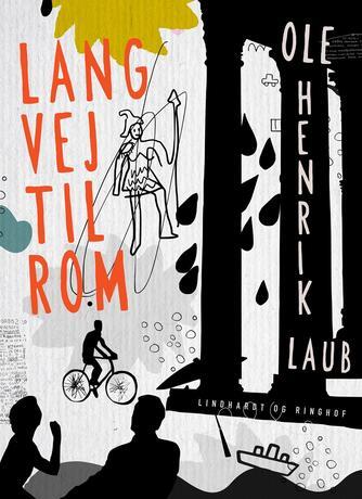 Ole Henrik Laub: Lang vej til Rom