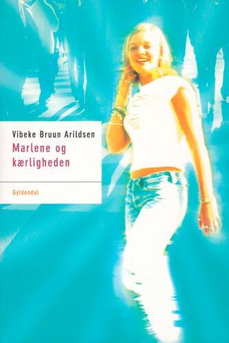 Vibeke Bruun Arildsen: Marlene og kærligheden