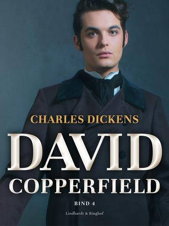 : David Copperfield. Bind 4