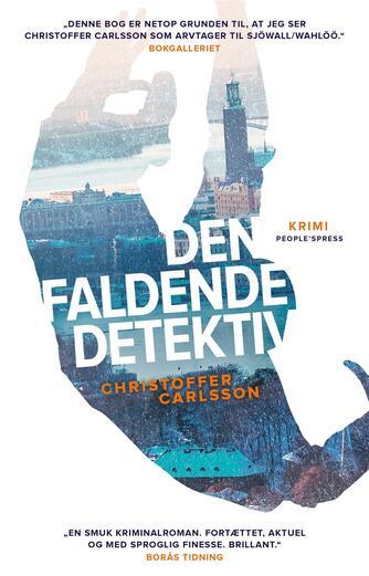 Christoffer Carlsson: Den faldende detektiv : krimi