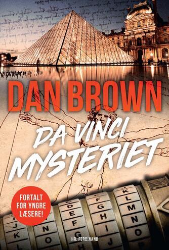 Dan Brown: Da Vinci mysteriet : fortalt for yngre læsere! (Fortalt for yngre læsere)