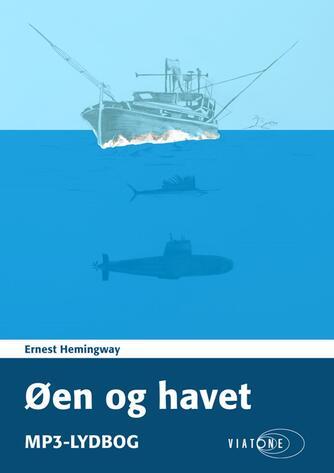 Ernest Hemingway: Øen og havet