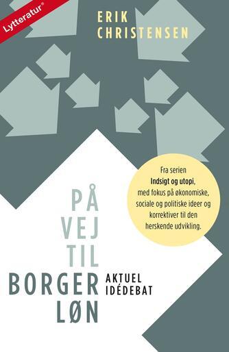 Erik Christensen (f. 1945-06-26): På vej til borgerløn : aktuel idédebat