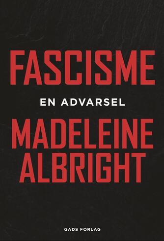 Madeleine Albright: Fascisme - en advarsel