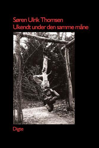 Søren Ulrik Thomsen (f. 1956): Ukendt under den samme måne