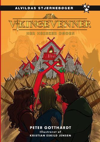 Peter Gotthardt: Vikingevenner - her hersker døden