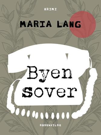 Maria Lang: Byen sover