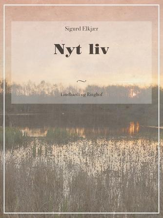 Sigurd Elkjær: Nyt liv