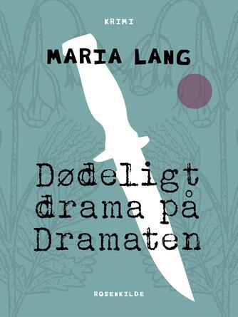 Maria Lang: Dødeligt drama på Dramaten