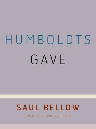 Saul Bellow: Humboldts gave