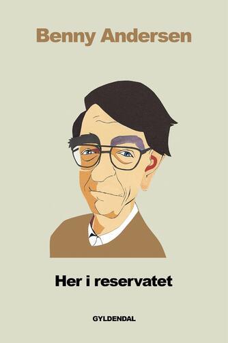 Benny Andersen (f. 1929): Her i reservatet : digte